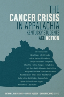 The Cancer Crisis in Appalachia : Kentucky Students Take ACTION, Paperback / softback Book