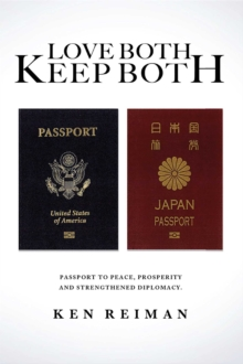 Love Both Keep Both : Passport to Peace, Prosperity and Strengthened Diplomacy, EPUB eBook