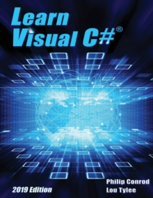 Learn Visual C# 2019 Edition : A Step-By-Step Programming Tutorial, Paperback / softback Book