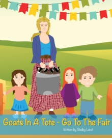 Goats In A Tote - Go To The Fair, Paperback / softback Book