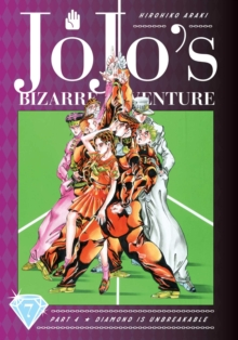 JoJo's Bizarre Adventure: Part 4--Diamond Is Unbreakable, Vol. 7, Hardback Book