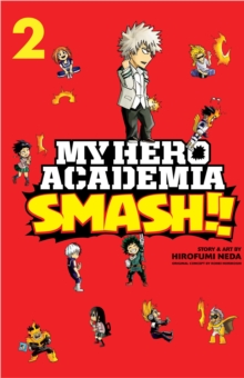 My Hero Academia: Smash!!, Vol. 2, Paperback / softback Book