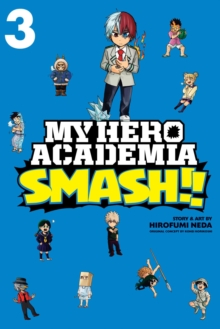 My Hero Academia: Smash!!, Vol. 3, Paperback / softback Book