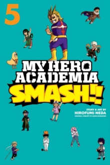 My Hero Academia: Smash!!, Vol. 5, Paperback / softback Book