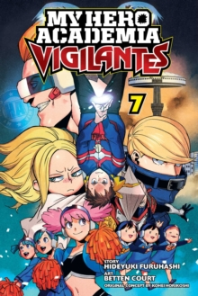 My Hero Academia: Vigilantes, Vol. 7, Paperback / softback Book
