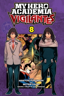 My Hero Academia: Vigilantes, Vol. 8, Paperback / softback Book