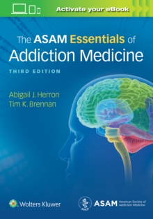 The ASAM Essentials of Addiction Medicine, Paperback / softback Book