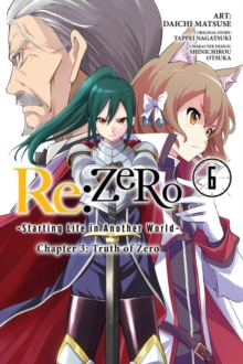re:Zero Starting Life in Another World, Chapter 3: Truth of Zero, Vol. 6, Paperback / softback Book