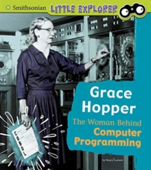 Grace Hopper: the Woman Behind Computer Programming (Little Inventor), Paperback / softback Book