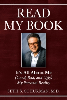 Read My Book : It's All About Me (Good, Bad, and Ugly) My Personal Reality, Paperback / softback Book