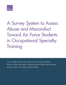 A Survey System to Assess Abuse and Misconduct Toward Air Force Students in Occupational Specialty Training, Paperback / softback Book