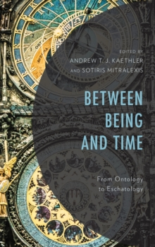 Between Being and Time : From Ontology to Eschatology, Hardback Book