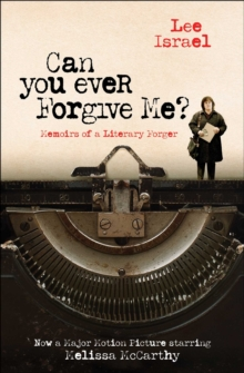 Can You Ever Forgive Me? : Memoirs of a Literary Forger, Paperback / softback Book