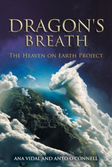 Dragon's Breath : The Heaven on Earth Project, Paperback / softback Book