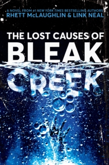 The Lost Causes of Bleak Creek : A Novel, Hardback Book