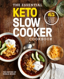 The Essential Keto Slow Cooker : 65 Low-Carb, High-Fat, No-Fuss Ketogenic Recipes, Paperback / softback Book