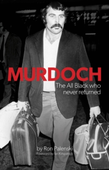 Murdoch - The All Black Who Never Returned, Paperback / softback Book