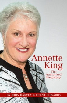 Annette King : The Authorised Biography, Paperback / softback Book