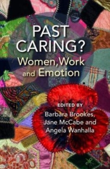 Past Caring? : Women, work and emotion, Paperback / softback Book