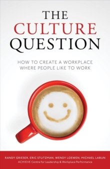 The Culture Question : How to Create a Workplace Where People Like to Work, Hardback Book