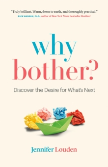 Why Bother : Discover the Desire for What's Next, Paperback / softback Book