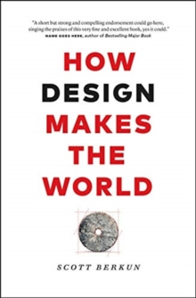 How Design Makes the World, Hardback Book