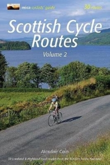 Scottish Cycle Routes Volume 2 : 30 Lowland & Highland Road Routes from the Borders to the Hebrides 2, Paperback / softback Book