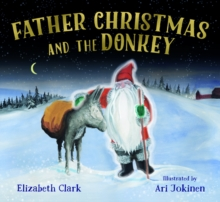 FATHER CHRISTMAS AND THE DONKEY, Hardback Book