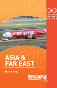 Airport Spotting Guides Asia & Far East, Paperback / softback Book