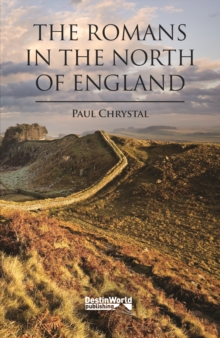 The Romans in the North of England, Paperback / softback Book