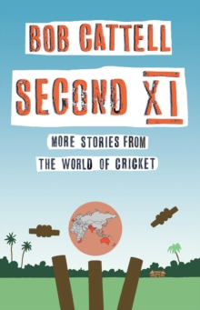 Second XI : More Stories from the World of Cricket, Paperback / softback Book