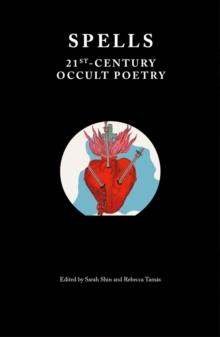 Spells : 21st-Century Occult Poetry, Paperback / softback Book