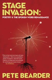 Stage Invasion : Poetry & the Spoken Word Renaissance, Paperback / softback Book