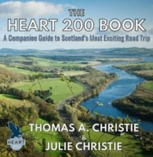 The Heart 200 Book : A Companion Guide to Scotland's Most Exciting Road Trip, Paperback / softback Book