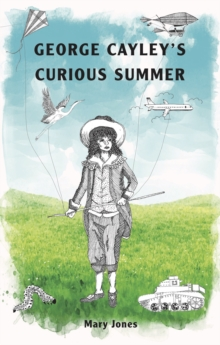 George Cayley's Curious Summer, Paperback / softback Book