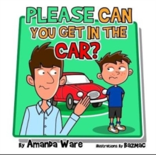 Please Can you Get in the Car, Paperback Book