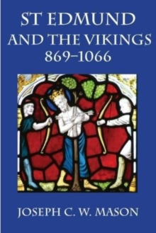 St Edmund and the Vikings : 869-1066, Paperback Book