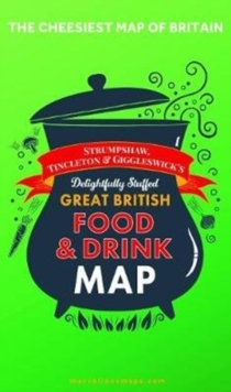 ST&G's Ludicrously Moreish Great British Food & Drink Map, Sheet map, folded Book