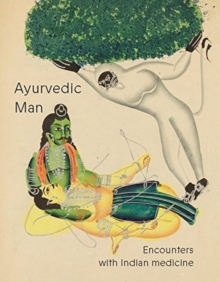 Ayurvedic Man : Encounters with Indian medicine, Hardback Book