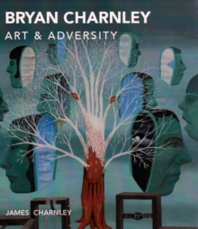 Bryan Charnley - Art & Adversity, Paperback / softback Book