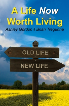 A Life Now Worth Living, Paperback Book