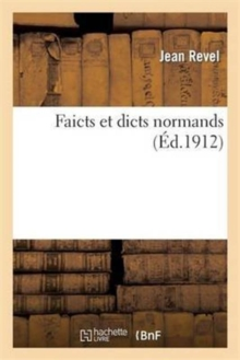 Faicts Et Dicts Normands, Paperback / softback Book
