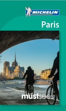 Paris - Michelin Must Sees : Must Sees, Paperback / softback Book