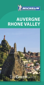 Michelin Green Guide Auvergne Rhone Valley (Travel Guide), Paperback / softback Book
