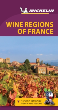Michelin Green Guide Wine Regions of France (Travel Guide), Paperback Book