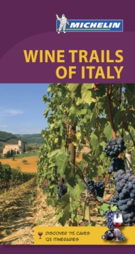 Wine Regions of Italy - Michelin Green Guide, Paperback / softback Book