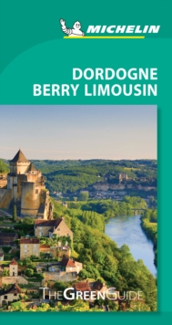 Dordogne-Berry-Limousin - Michelin Green Guide : The Green Guide, Paperback / softback Book