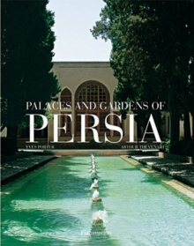 Palaces and Gardens of Persia, Hardback Book