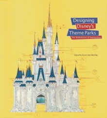 Designing Disney's Theme Parks : The Architecture of Reassurance, Hardback Book