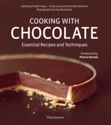 Cooking with Chocolate : Essential Recipes and Techniques, Hardback Book